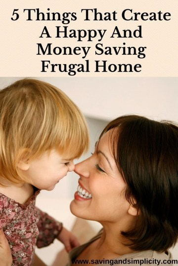 Learn the 5 things that create a happy and money saving home. Home is where the heart is. Cut down on your household expenses, live frugally and be happy.