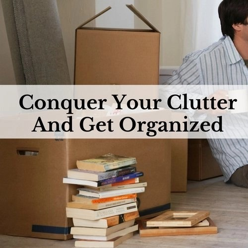 Conquer Your Clutter And Get Organized