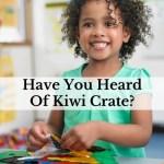 Have You Heard Of Kiwi Crate?