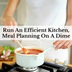 Run An Efficient Kitchen, Meal Planning On A Dime