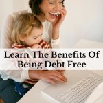 Learn The Benefits Of Being Debt Free