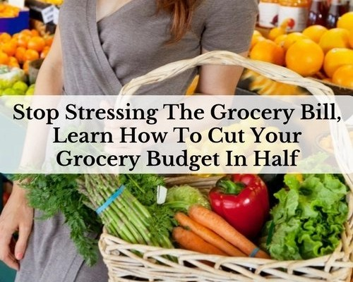 Stop Stressing The Grocery Bill, Learn How To Cut Your Grocery Budget In Half