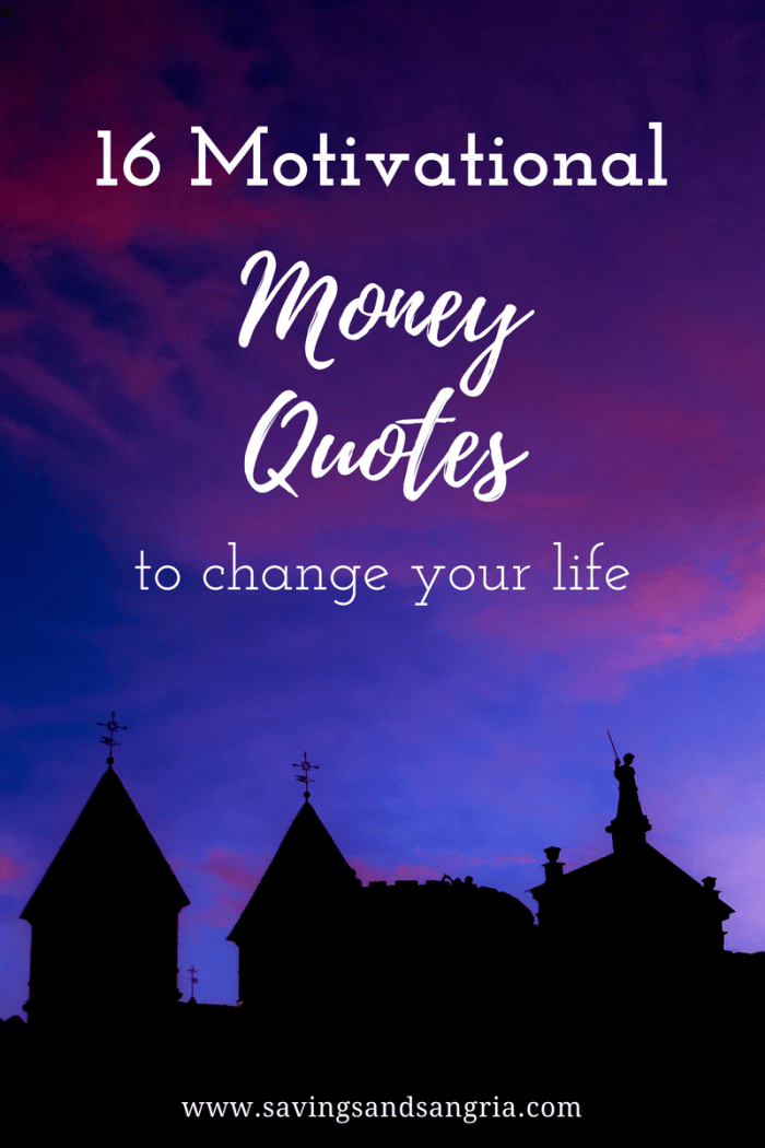 16 Motivational Money Quotes To Better Your Life Savings And Sangria