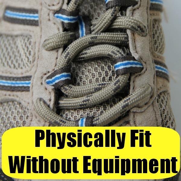 Physically Fit Without Equipment