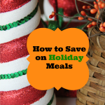 How to Save on Holiday Meals