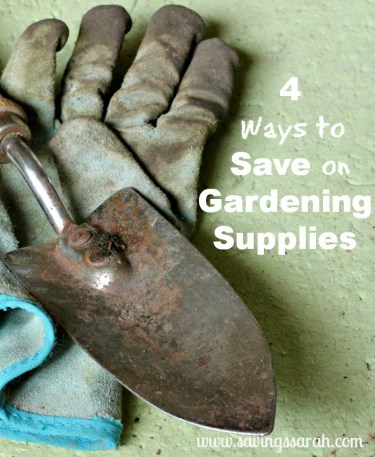 4 Ways to Save on Gardening Supplies