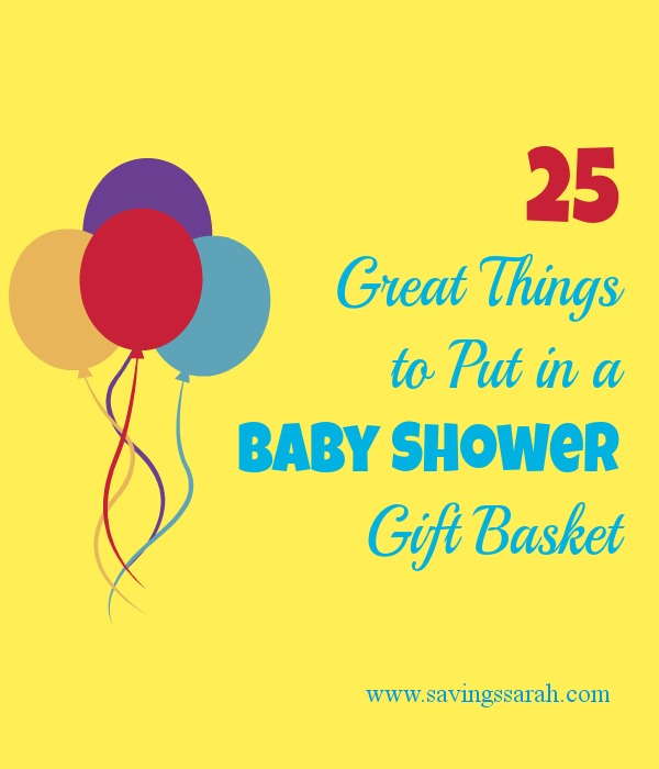 25 Great Things To Put In A Baby Shower Gift Basket Earning And Saving With Sarah