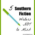5 Southern Fiction Writers Not to Miss!