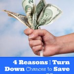 4 Reasons I Turn Down Chances to Save Money