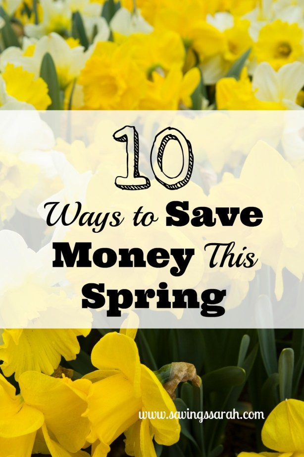 10 Ways to Save Money This Spring