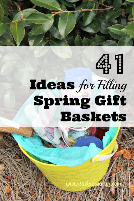 41 Ideas for Filling Spring Gift Baskets