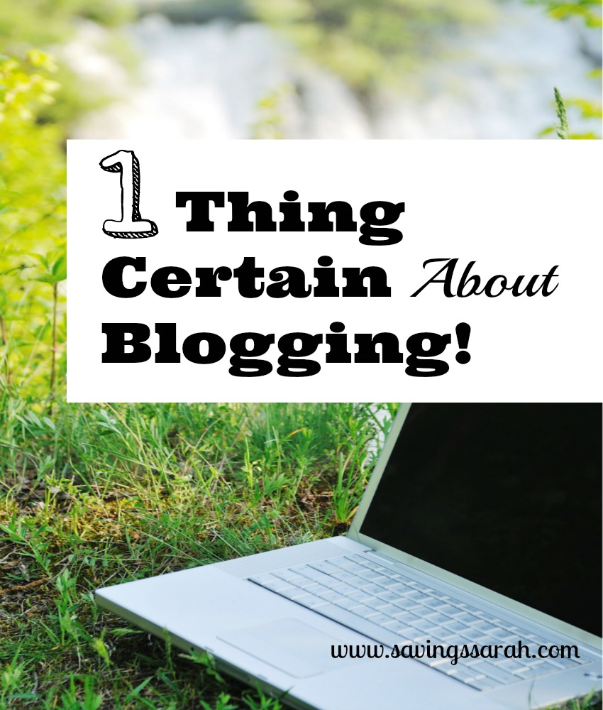 One Thing Certain About Blogging