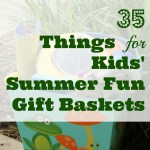 35 Things for Kids' Summer Fun Gift Baskets