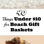 40 Things Under $10 for Beach Gift Baskets