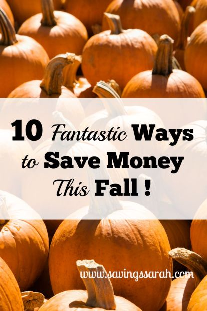 10 Fantastic Ways to Save Money This Fall!