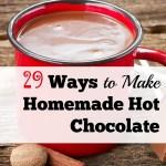 29 Ways to Make Homemade Hot Chocolate