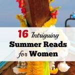 16 Intriguing Summer Reads for Women