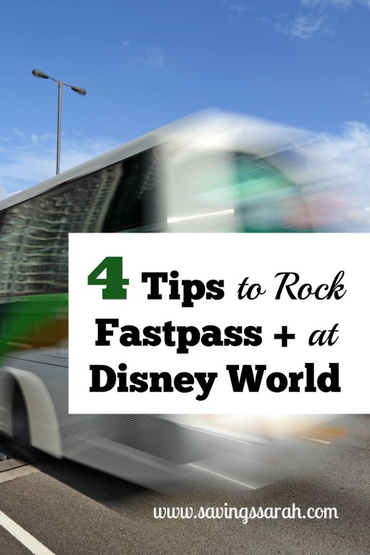4 Tips to Rock Fastpass + at Disney World