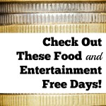 Check Out These Food and Entertainment Free Days