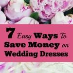 7 Simple Ways To Save Money On Wedding Dresses