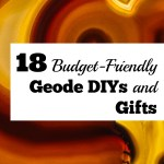 18 Budget Friendly Geode DIYs and Gifts