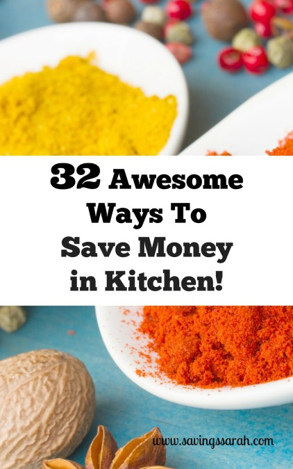 32 Awesome Ways to Save Money In The Kitchen