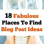 18 Fabulous Places To Find Blog Post Ideas