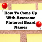 How To Come Up With Awesome PInterest Board Names