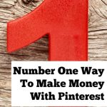 Number One Way to Make Money With Pinterest