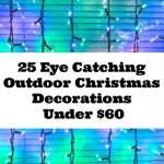 25 Eye Catching Outdoor Christmas Decorations Under $60