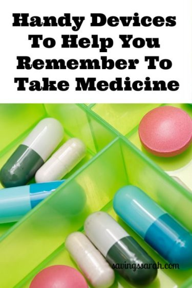 Handy Devices To Help You Remember to Take Medicine
