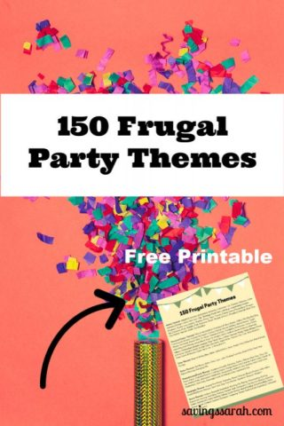 150 Frugal Party Themes With Printable