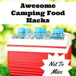 Awesome Camping Food Hacks Not To Miss