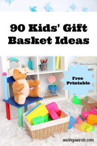 90 Kid's Gift Basket Ideas