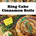 King Cake Cinnamon Rolls