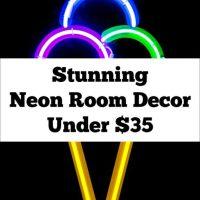 Stunning Neon Room Decor Under $35