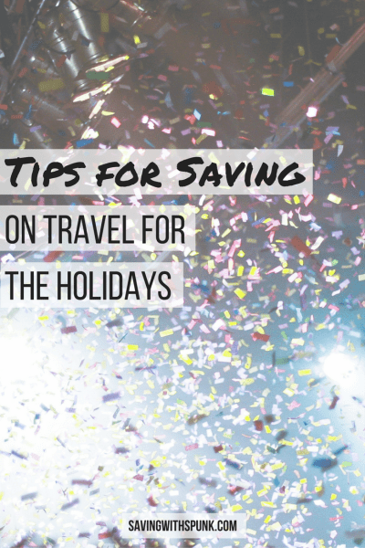 Tips for Saving on Travel for the Holidays