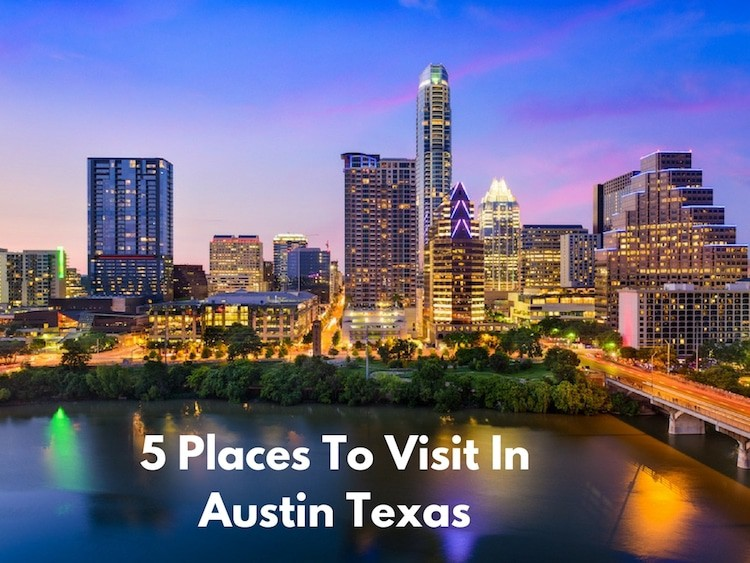 5 Places To Visit In Austin Texas   Saving You Dinero