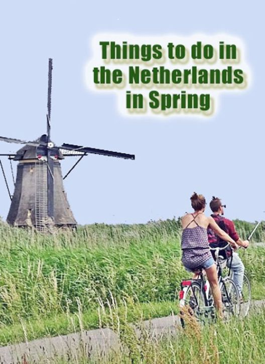 Things to Do in the Netherlands in Spring