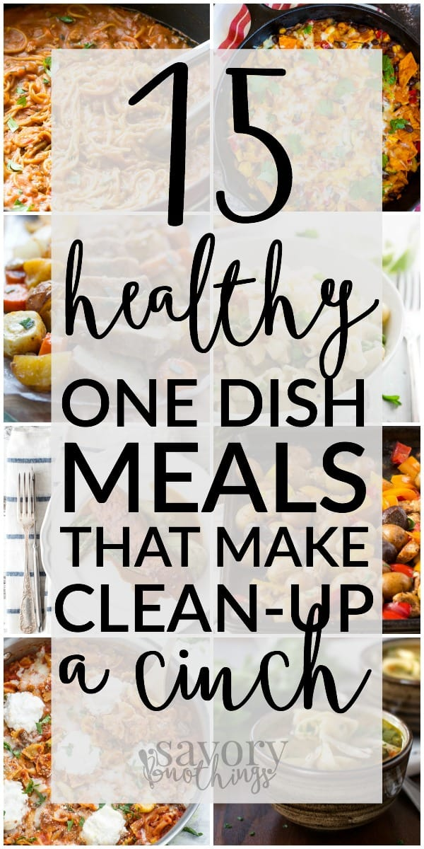 These 15 healthy one dish meals make clean-up after dinner incredibly speedy.