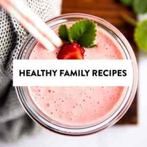 """photo of smoothie with text overlay saying """"healthy family recipes"""""""