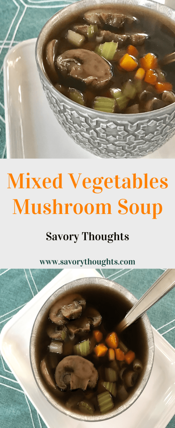 Very easy Mixed Vegetables Mushroom Soup recipe that's ready in 15 minutes or less. Perfect for lunch or dinner. Savory Thoughts | #soup #mushroom #vegetables #mixedvegetablesmushroomsoup