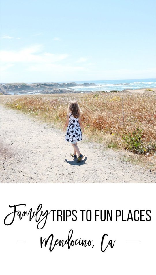 family trips to fun places — Mendocino