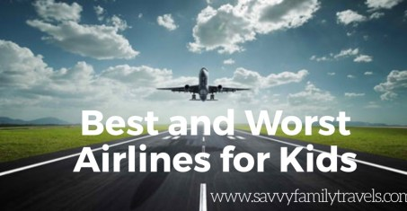 Best and Worst Airlines for kids