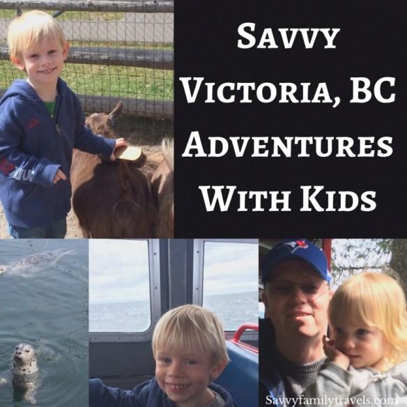 Savvy Victoria British Columbia  Adventures with Kids