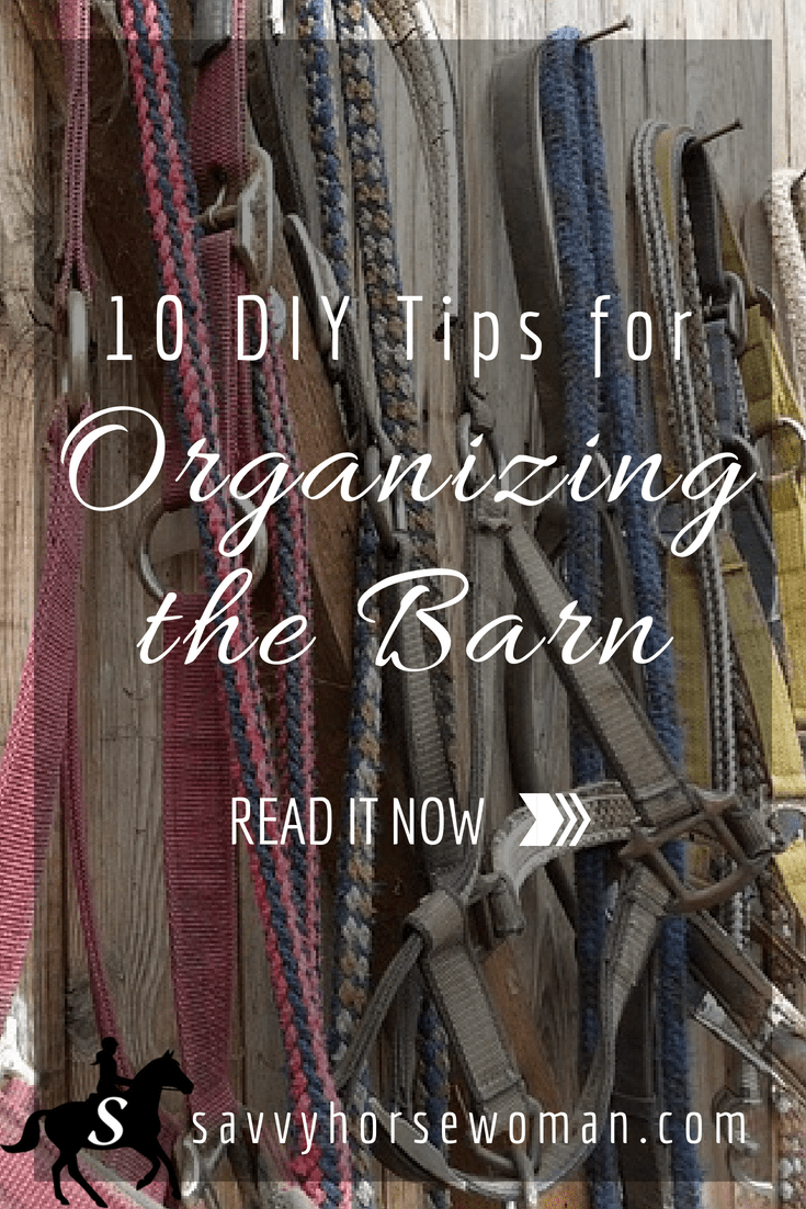 10 Diy Tips Organizing The Barn Part 1 Savvy Horsewoman
