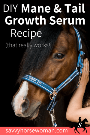 DIY Mane & Tail Growth Serum Recipe for Horses by Savvy Horsewoman