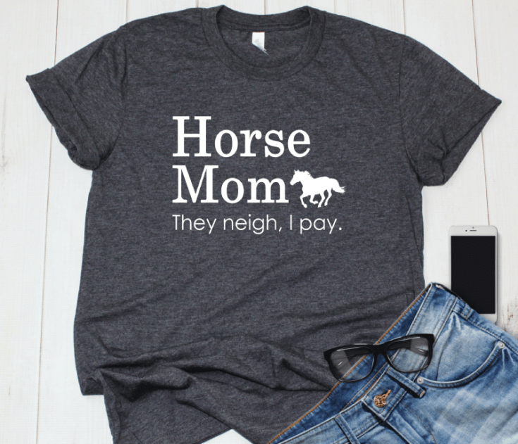 They Neigh I Pay, Funny Horse Mom Shirt