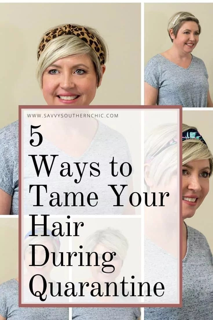 5 ways to tame your hair during quarantine, how to style your hair while it grows