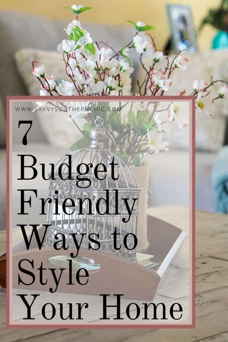 7 Budget Friendly Ways to Style Your Home